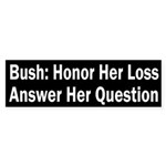Bush: Honor Her Loss; Answer Her Question