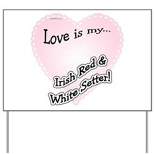 Red & White Love Is Yard Sign