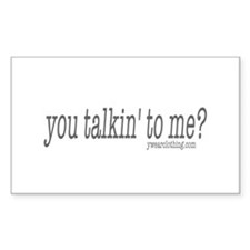 Talkin' to Me? Rectangle Decal
