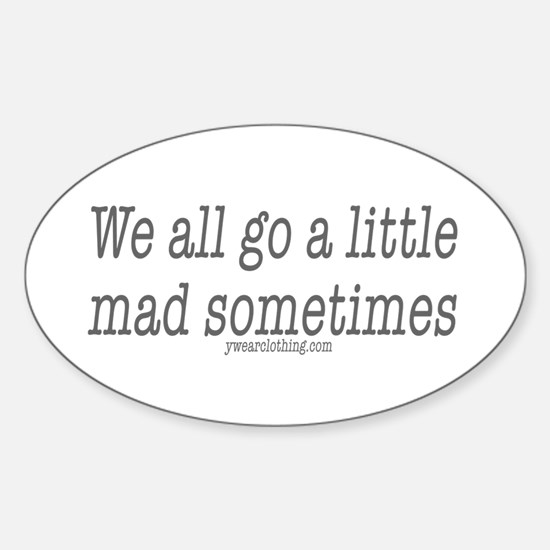 Mad Sometimes Oval Decal