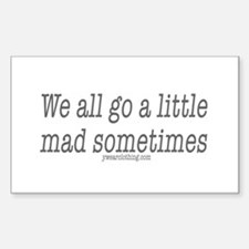 Mad Sometimes Rectangle Decal