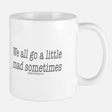 Mad Sometimes Small Small Mug