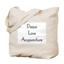 Peace, Love and Accupuncture Tote Bag