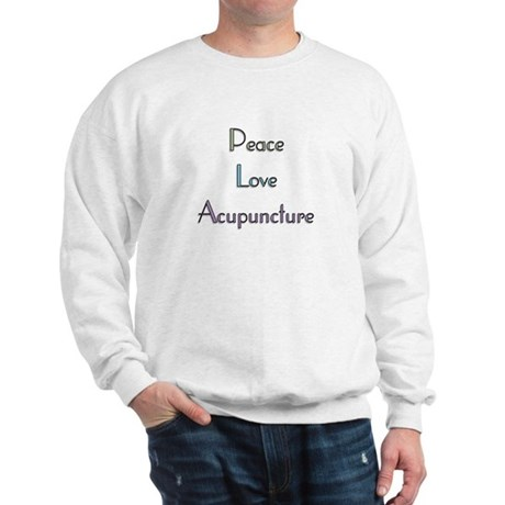 Peace, Love and Accupuncture Sweatshirt