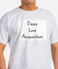 Peace, Love and Accupuncture T-Shirt