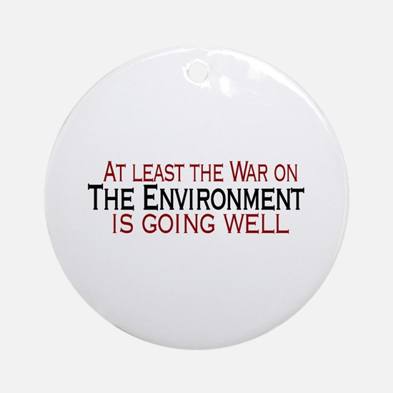 War on the Enviroment Ornament (Round)