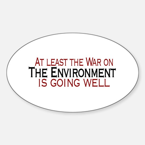 War on the Enviroment Oval Decal