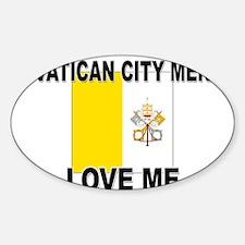Vatican City Men Love Me Oval Decal