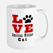 Love american wirehair Cat Large Mug
