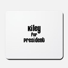 Kiley for President Mousepad