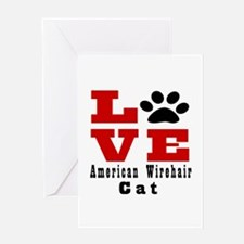 Love american wirehair Cat Greeting Card