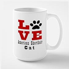 Love Love american shorthair CatCat Large Mug