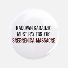 """Radovan Karadzic Arrestment 3.5"""" Button"""