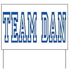 TEAM DAN Yard Sign
