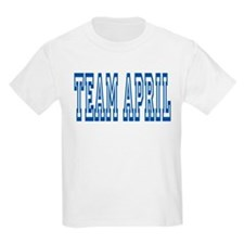 TEAM APRIL T-Shirt