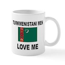 Turkmenistani Men Love Me Mug