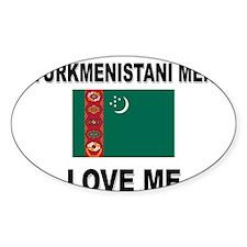 Turkmenistani Men Love Me Oval Decal