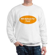 Will Refract For Food Sweatshirt