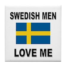 Swedish Men Love Me Tile Coaster