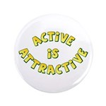 "Active Is Attractive White 3.5"" Button"