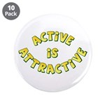 "Active Is Attractive White 3.5"" Button (10 pack)"