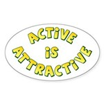 Active Is Attractive White Oval Sticker