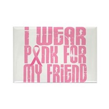 I Wear Pink For My Friend 16 Rectangle Magnet