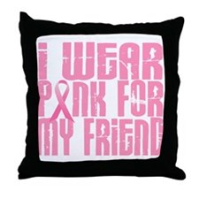 I Wear Pink For My Friend 16 Throw Pillow