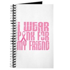 I Wear Pink For My Friend 16 Journal