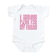 I Wear Pink For My Friend 16 Infant Bodysuit