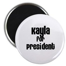 Kayla for President Magnet