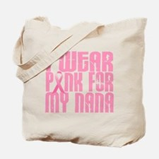 I Wear Pink For My Nana 16 Tote Bag