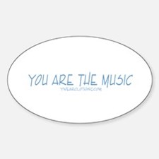 You are the Music Oval Decal