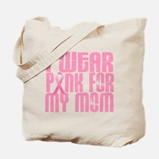 I Wear Pink For My Mom 16 Tote Bag