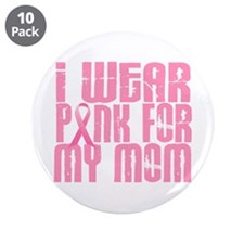 """I Wear Pink For My Mom 16 3.5"""" Button (10 pack)"""