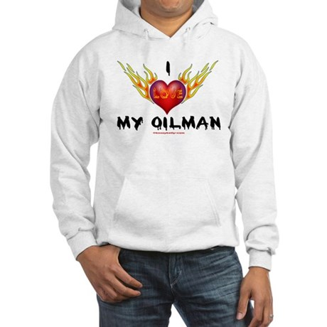 I Love My Oilman Hooded Sweatshirt