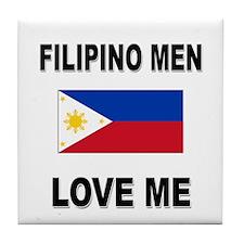 Filipino Men Love Me Tile Coaster