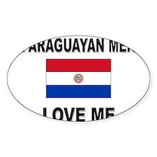 Paraguayan Men Love Me Oval Decal