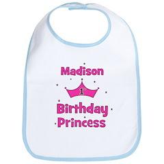 1st Birthday Princess Madison Bib