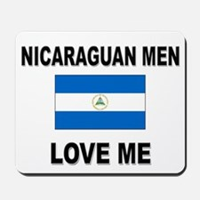 Nicaraguan Men Love Me Mousepad