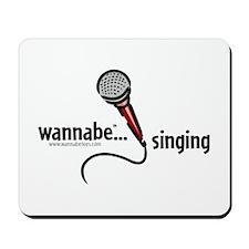 wannabe...singing Mousepad