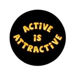 "Active Is Attractive Black 3.5"" Button"