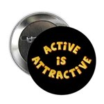 "Active Is Attractive Black 2.25"" Button"
