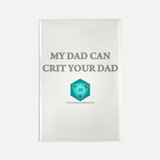 My Dad Can Crit Your Dad Rectangle Magnet