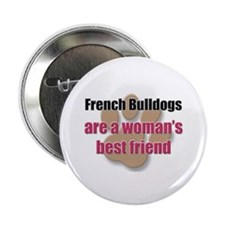 "French Bulldogs woman's best friend 2.25"" Button"