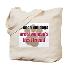 French Bulldogs woman's best friend Tote Bag