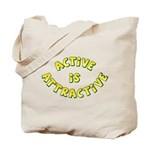 Active Is Attractive Tote Bag