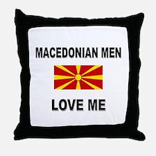 Macedonian Men Love Me Throw Pillow