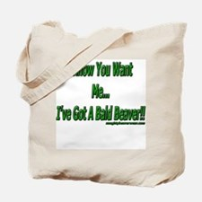 I Know You Want Me... I'v Got Tote Bag