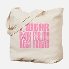 I Wear Pink For My Best Friend 16 Tote Bag